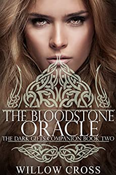 The Bloodstone Oracle (The Dark Gifts Companions Book 2) by [Cross, Willow]