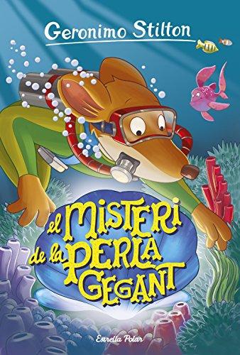 El misteri de la perla gegant: Geronimo Stilton 57 (Catalan Edition) por Geronimo Stilton