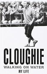 Cloughie: Walking on Water