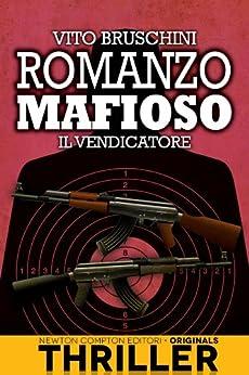 Romanzo mafioso. Il vendicatore di [Bruschini, Vito]