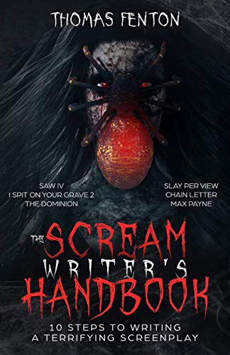 The Scream Writer's Handbook: How to Write a Terrifying Screenplay in 10 Bloody Steps -