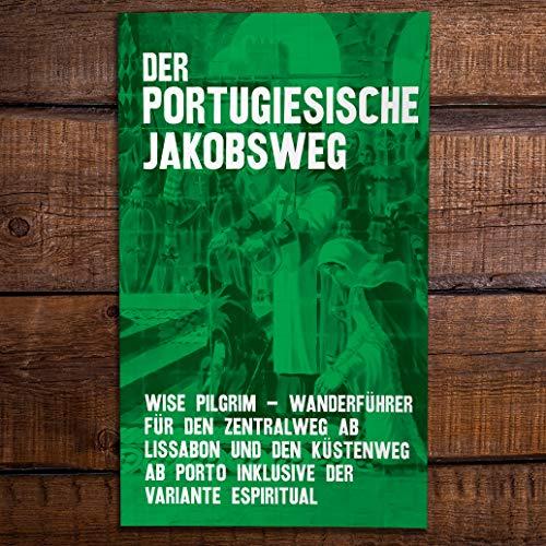 Jakobsweg - Caminho Português : Wanderführer für den Zentralweg ab Lissabon und den Küstenweg ab Porto Inklusive der Variante Espiritual [2019]