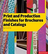 Print and Production Finishes for Brochures and Catalogs by Roger Fawcett - Tang (2008-09-01)