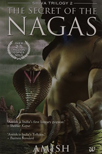 The Secret of the Nagas by Amish Tripathi (August 04,2011)