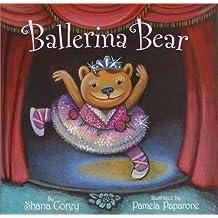 Ballerina Bear by Shana Corey (2002-08-27)