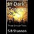 In Dark Corners: Three Sinister Tales