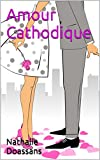 Amour Cathodique (French Edition)