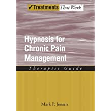 Hypnosis for Chronic Pain Management: Therapist Guide