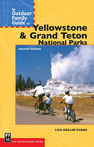 An Outdoor Family Guide to Yellowstone & Grand Teton National Parks (Outdoor Family Guides) -