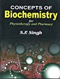 Concepts of Biochemistry (for Physiotherapy and Pharmacy)
