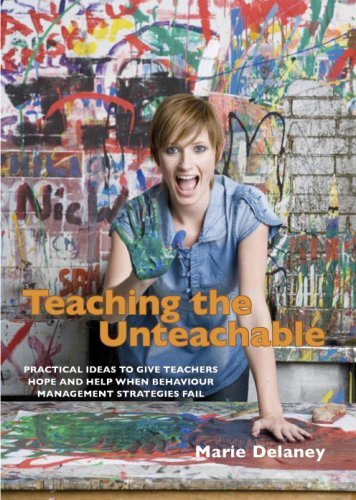 Teaching the Unteachable: Practical ideas to give teachers hope and help when behaviour management strategies fail: What Teachers Can Do When All Else Fails by Marie Delaney (2008-10-29) par Marie Delaney;