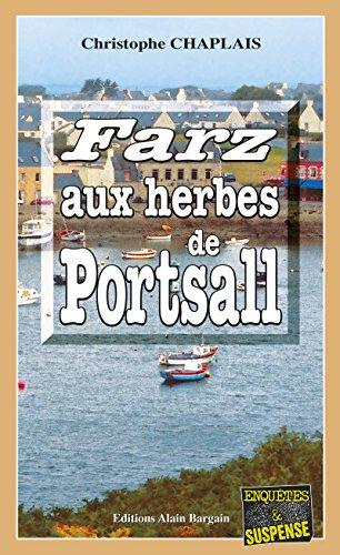 Farz aux herbes de Portsall: Une enquête d'Arsène Barbaluc (Enquêtes & suspense) par Christophe Chaplais