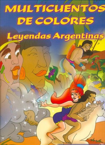 Multicuentos de Colores - Leyendas Argentinas