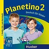 Planetino. Deutsch für Kinder. Audio-CDs zum Kursbuch. Per la Scuola elementare: Planetino 2: Deutsch für Kinder. Deutsch als Fremdsprache [Lingua tedesca]