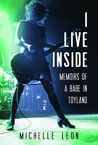 I Live Inside: Memoirs of a Babe in Toyland PDF Books