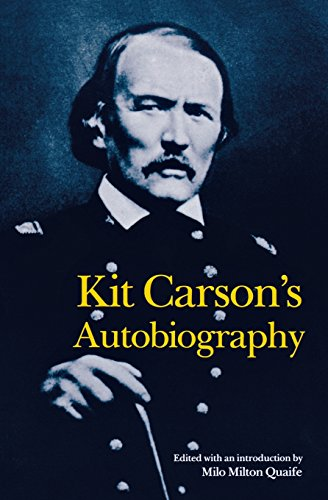 Kit Carson's Autobiography (Bison Book S) Univ Kit
