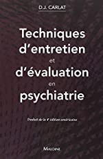 Techniques d'entretien et d'évaluation en psychiatrie de Daniel J. Carlat