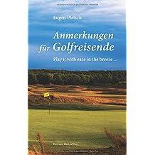 Anmerkungen für Golfreisende: Play it with ease in the breeze ...