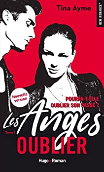 Les anges - tome 1 Oublier (New romance)
