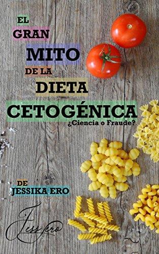 El Gran Mito de la Dieta Cetogénica: Keto Diet en espanol | Keto Diet Spanish Book
