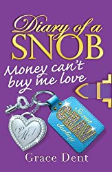 Money Can't Buy Me Love: Book 2 (Diary of a Snob)