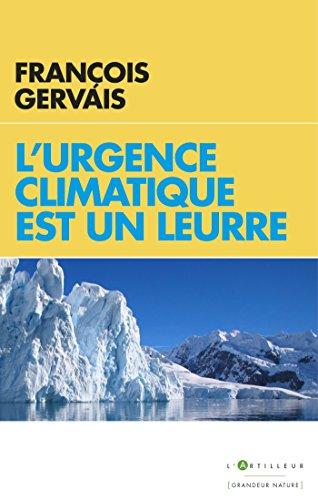 L'urgence climatique est un leurre par François Gervais