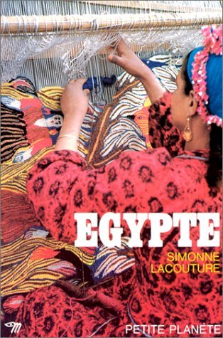 Egypte (Petite planete ; 30) (French Edition) by Simonne Lacouture (1962-04-01)