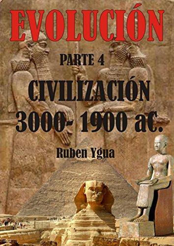 EVOLUCIÓN- Parte 4: CIVILIZACIÓN- 3000-1900 aC.