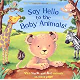 Say Hello to the Baby Animals!: A soft to touch book