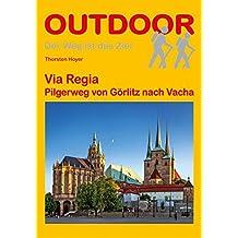 Via Regia: Pilgerweg von Görlitz nach Vacha. Der Weg ist das Ziel (OutdoorHandbuch)