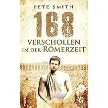 """168 Verschollen in der Römerzeit (""""Verschollen""""-Reihe)"""