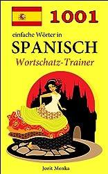 1001 einfache Wörter in Spanisch (Wortschatz-Trainer)