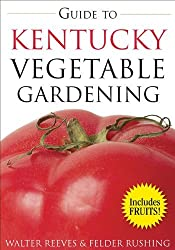 Guide to Kentucky Vegetable Gardening (Vegetable Gardening Guides) by Walter Reeves (2008-02-01)
