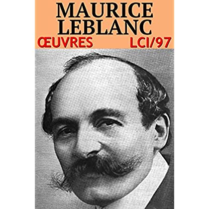 Maurice Leblanc: Oeuvres - N° 97 [40 titres]