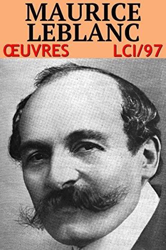 Maurice Leblanc - Oeuvres: lci-97 (40 titres) por Maurice Leblanc
