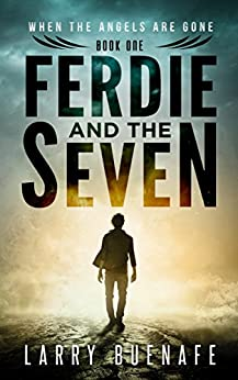 Ferdie and the Seven, book one: A relentless supernatural thriller full of surprising twists by [Buenafe, Larry]