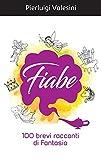 eBook Gratis da Scaricare Fiabe 100 brevi racconti di fantasia (PDF,EPUB,MOBI) Online Italiano