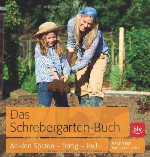 Das Schrebergarten-Buch: An den Spaten - fertig - los Buch-Cover