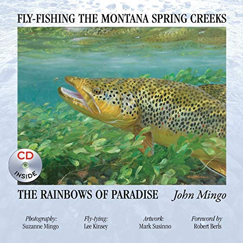 Fly-Fishing the Montana Spring Creeks...: The Rainbows of Paradise -