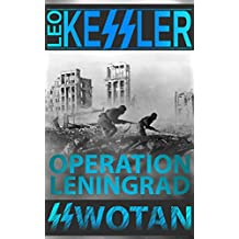 Operation Leningrad: SS Wotan in Russia (English Edition)