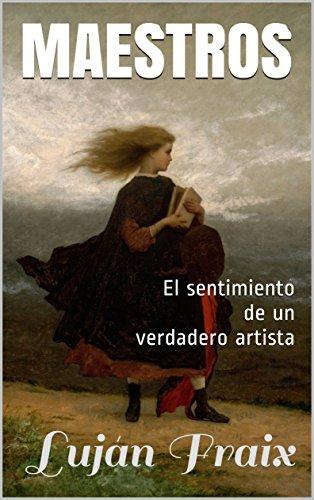 Maestros: El sentimiento de un verdadero artista