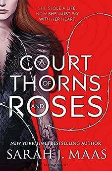 A Court of Thorns and Roses di [Maas, Sarah J.]
