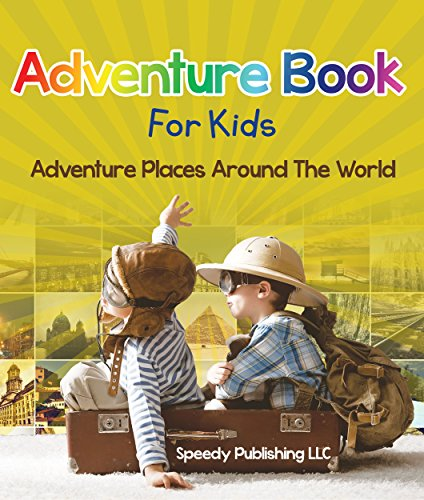 Adventure Book For Kids: Adventure Places Around The World (English Edition) -