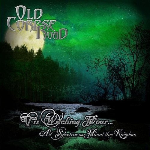 'Tis Witching Hour... by Old Corpse Road