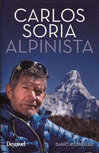 Carlos Soria. Alpinista. por Rodríguez Darío