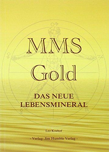 Preisvergleich Produktbild MMS-Gold: Das neue Lebensmineral