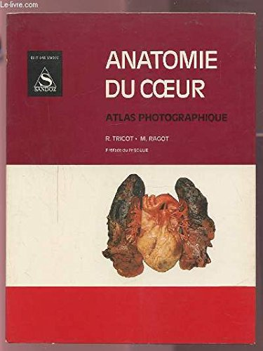 Anatomie du coeur : atlas photographique par Ragot Tricot