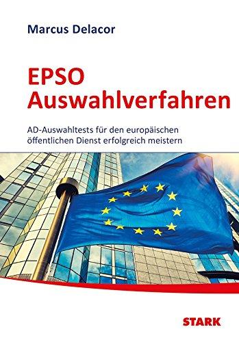 EPSO Auswahlverfahren - Auf dem Weg zur EU-Beamtin/zum EU-Beamten