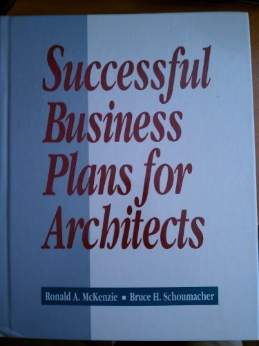 Successful Business Plans for Architects by Ronald A. McKenzie (1992-08-01) par Ronald A. McKenzie; Bruce Schoumacher