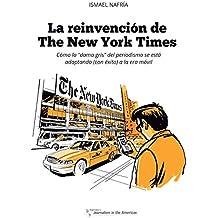 """La reinvención de The New York Times: Cómo la """"dama gris"""" del periodismo se está adaptando (con éxito) a la era de los móviles"""
